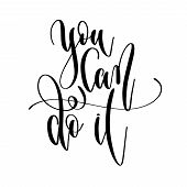 You Can Do It - Hand Lettering Text Positive Quote poster