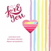 Love You Vector Illustration With Heart And Rainbow Colors Stripes. Handwritten Lettering Love You A poster