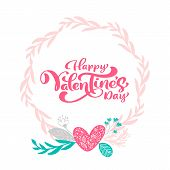 Calligraphy Phrase Happy Valentine S Day With Hearts Wreath. Vector Valentines Day Hand Drawn Letter poster