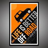 Life Is Better Offroad. Vertical Poster In Modern Style With Off Road Quote. Vector Illustration Use poster