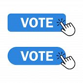 Vote Button Icon. Hand Cursor Clicks Vote Button. Voting, Polling, Ballot Symbol. Vector Illustratio poster