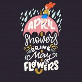 April Showers Bring May Flowers Hand Lettering Quote. Positive Phrase With Umbrella And Rain Illustr poster