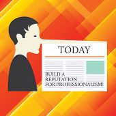 Writing Note Showing Build A Reputation For Professionalism. Business Photo Showcasing Be Profession poster