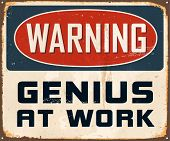 Vintage Metal Sign - Warning Genius at Work - Vector EPS10. Grunge effects can be easily removed for