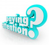 Paying Attention Question Understand Important Information