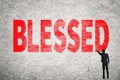 pic of blessed  - Asian businessman write text on wall - JPG