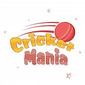pic of cricket ball  - Stylish text Cricket Mania with red ball for Cricket Sports concept on stars decorated background - JPG