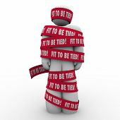 picture of outrageous  - Fit to Be Tied words on red taped wrapped around a man to illustrate stress and frustration - JPG
