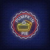Piece Of Pumpkin Pie Neon Sign. Glowing Neon Pie. Pastry, Pumpkin, Thanksgiving Day. Night Bright Ad poster