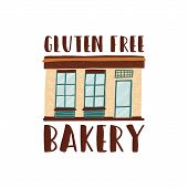 Bright Poster Inscription Gluten Free Bakery Flat. Bakery With Good Pastries. Facade Building With I poster