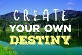 Create Your Own Destiny. Motivational Quote Sign. Success Motivation. poster