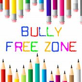 stock photo of school bullying  - Bully Free Zone Meaning No Bullying And Assistance - JPG