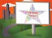 Постер, плакат: Celebrity News Represents Word Notorious And Newsletter