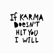 If Karma Does Not Hit You I Will Abstract Quote Lettering. Calligraphy Inspiration Graphic Design Ty poster