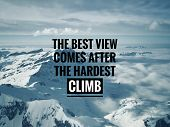 Motivational And Inspirational Quotes - The Best View Comes After The Hardest Climb. With Vintage St poster