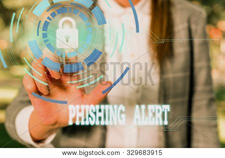 poster of Writing Note Showing Phishing Alert. Business Photo Showcasing Aware To Fraudulent Attempt To Obtain