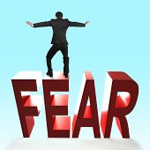 Rear View Of Man Balancing On 3d Red Fear Word Falling. Concept Of Courage, Overcoming Fear And Adve poster