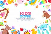 Kids Zone Concept, Vector Frame With Toys Set. Color Toy For Baby Boy And Girl, Cartoon Illustration poster