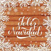 Feliz Navidad Calligraphy Hand Lettering On Wood Background With Snowflakes. Merry Christmas Typogra poster