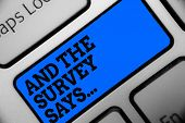 Word Writing Text And The Survey Says.... Business Concept For Doing Poll And Bring The Results Disc poster