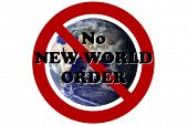 Earth with International No Symbol and text reading No NEW World Order Represents people rejecting poster