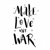 Make Love Not War. Lettering Hippie Text Retro Sign About Peace In The World. Vintage Typography Quo poster
