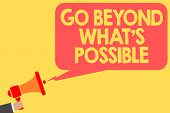 Handwriting Text Go Beyond What S Is Possible. Concept Meaning Do Bigger Things You Can Reach Dreams poster