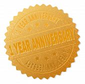 1 Year Anniversary Gold Stamp Seal. Vector Gold Medal Of 1 Year Anniversary Text. Text Labels Are Pl poster