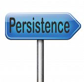 picture of persistence  - Persistence dont stop or quit - JPG