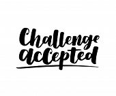 Challenge Accepted. Vector Motivational Saying For Posters And Cards. Positive Slogan For Office And poster