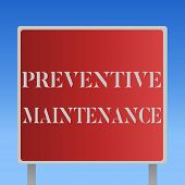 Writing Note Showing Preventive Maintenance. Business Photo Showcasing Avoid Breakdown Done While Ma poster