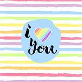 I Love You Vector Illustration With Heart And Rainbow Colors Stripes. Handwritten Lettering I Love Y poster