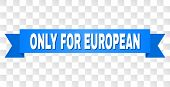 Only For European Text On A Ribbon. Designed With White Caption And Blue Tape. Vector Banner With On poster