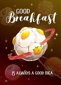 Good Breakfast Is Always A Good Idea. Cartoon Motivation Poster With Egg Planet. poster