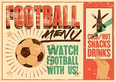 Football Menu Typographic Vintage Grunge Style Poster. Retro Vector Illustration. poster