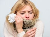 Seasonal Flu Concept. Woman Feels Badly. How To Bring Fever Down. Fever Symptoms And Causes. Sick Gi poster