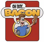 picture of bacon  - Cartoon design features a man with a handful of bacon yelling - JPG