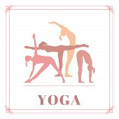 Yoga poster with silhouettes of women in the yoga poses on a white background. poster