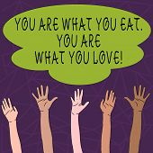 Conceptual Hand Writing Showing You Are What You Eat You Are What You Love. Business Photo Text Star poster