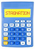 pic of stagnation  - Calculator with STAGNATION on display isolated on white background - JPG