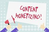 Conceptual Hand Writing Showing Content Monetizing. Business Photo Showcasing Making Money From Cont poster