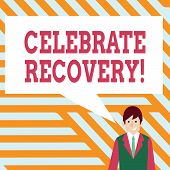 Handwriting Text Writing Celebrate Recovery. Concept Meaning Recovery Program For Anyone Struggling  poster