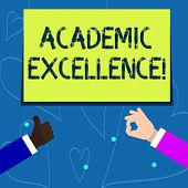 Conceptual Hand Writing Showing Academic Excellence. Business Photo Showcasing Achieving High Grades poster