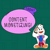Handwriting Text Content Monetizing. Concept Meaning Making Money From Content That Exists On Your W poster
