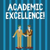 Word Writing Text Academic Excellence. Business Concept For Achieving High Grades And Superior Perfo poster