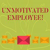 Handwriting Text Writing Unmotivated Employee. Concept Meaning Very Low Self Esteem And No Interest  poster