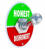 picture of trustworthiness  - Honest and Dishonest words on a toggle switch to turn on sincerity - JPG